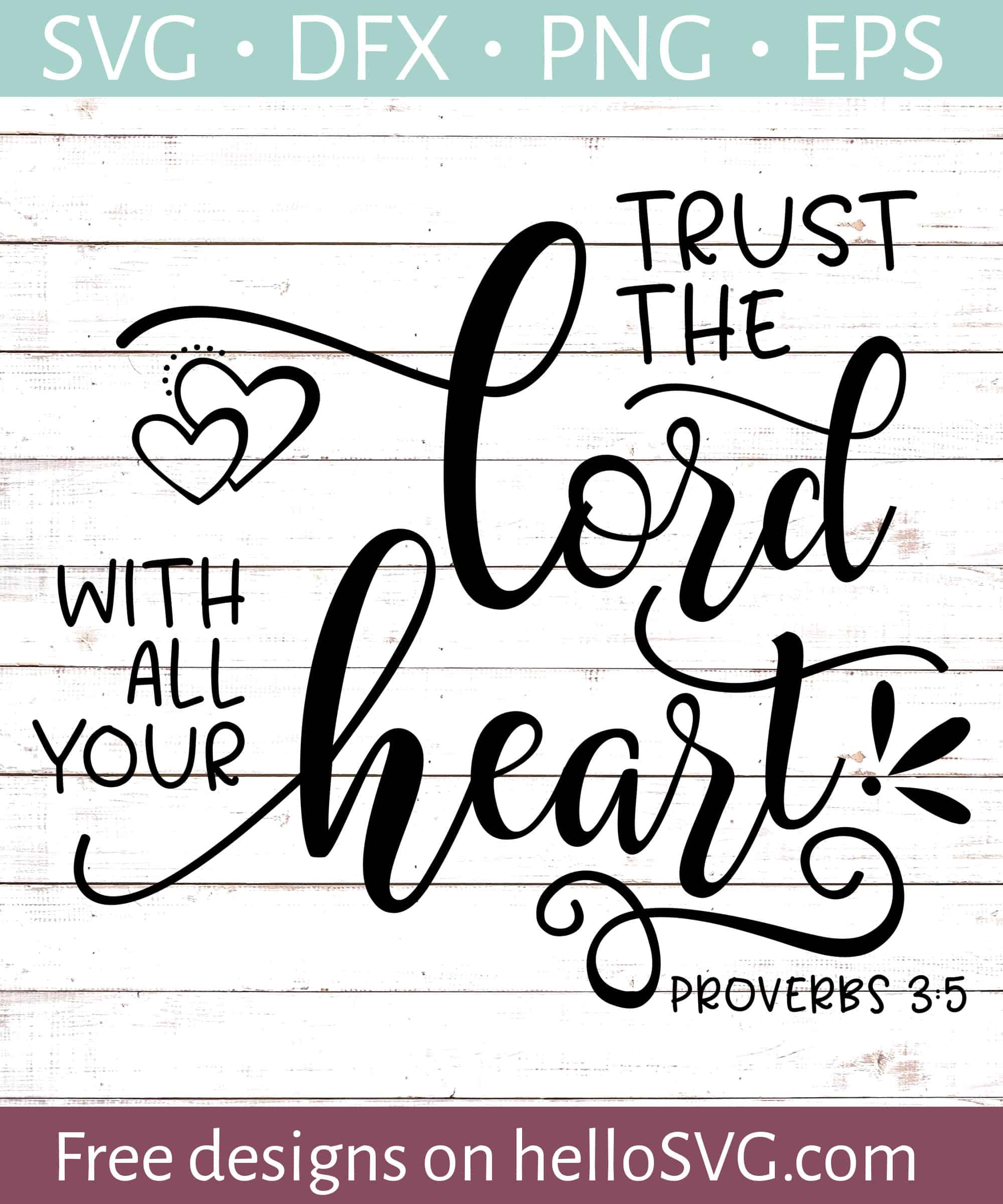 Trust The Lord Wth All Your Heart Svg