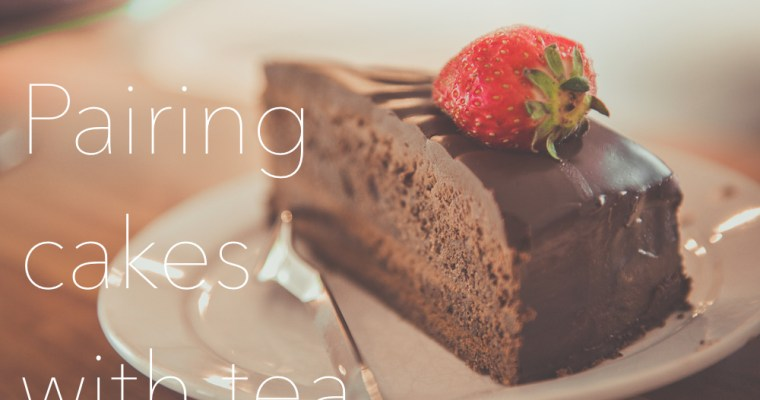 Pairing Cakes with Tea