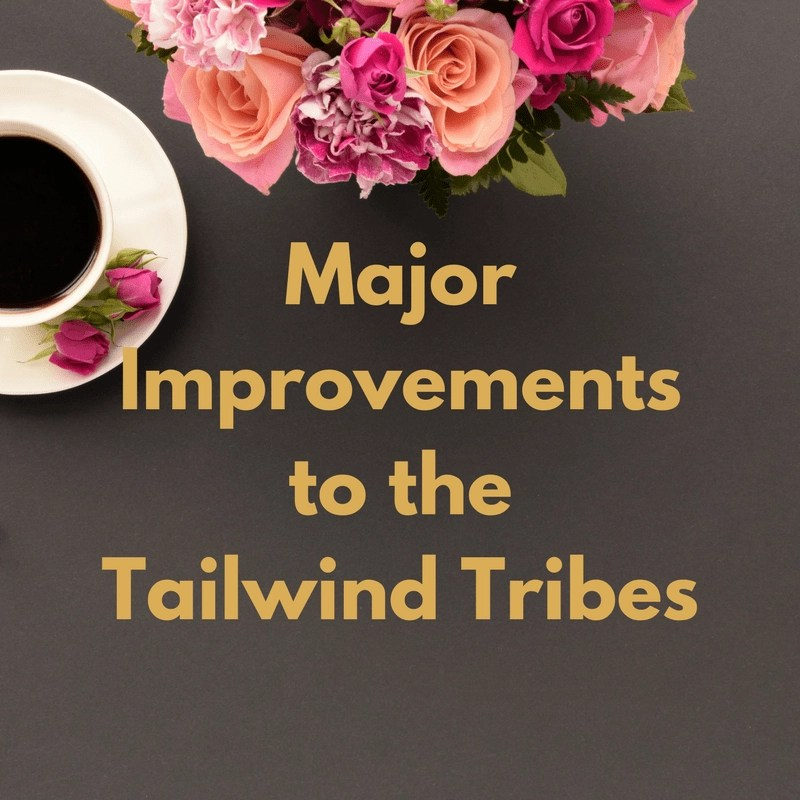 Help for New Bloggers Major Improvements Tailwind Tribes