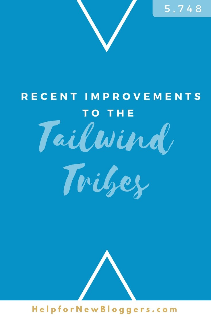 Recent Improvements to the Tailwind Tribes Bloggers Social Media Pinterest Strategies