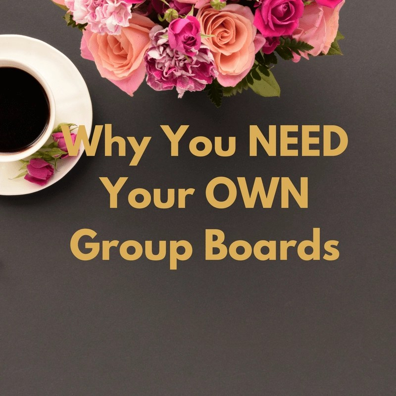 Why You NEED Your OWN Group Boards