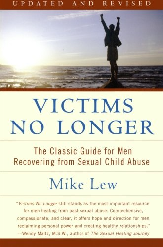 Victims No Longer: The Classic Guide for Men Recovering from Sexual Child Abuse