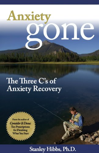 Anxiety Gone: The Three C's of Anxiety Recovery