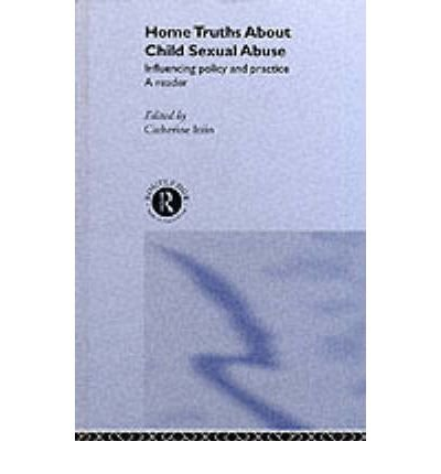 Home Truths About Child Sexual Abuse: Policy and Practice