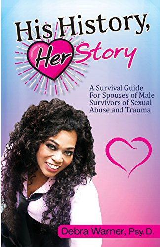His History, Her Story: A Survival Guide for Spouses of Male Survivors of Sexual Abuse and Trauma