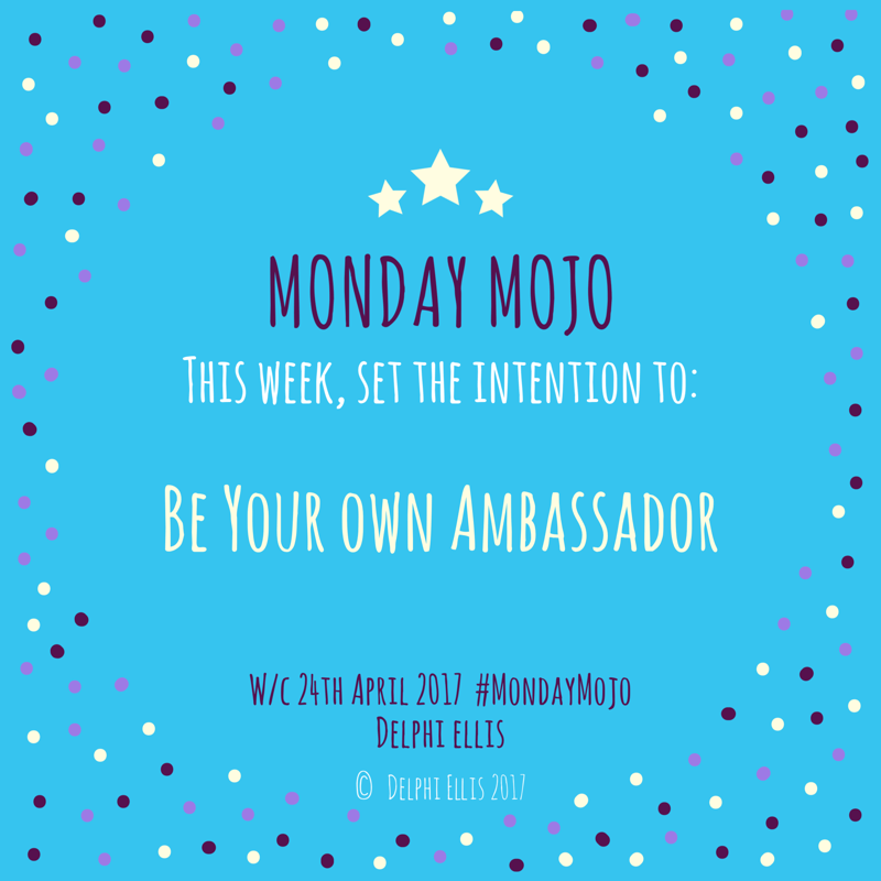 Monday Mojo – Be Your Own Ambassdor