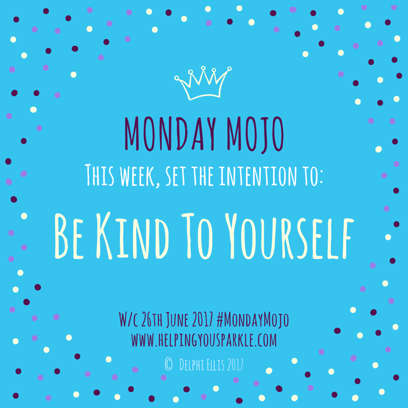 Monday Mojo – Be Kind to Yourself