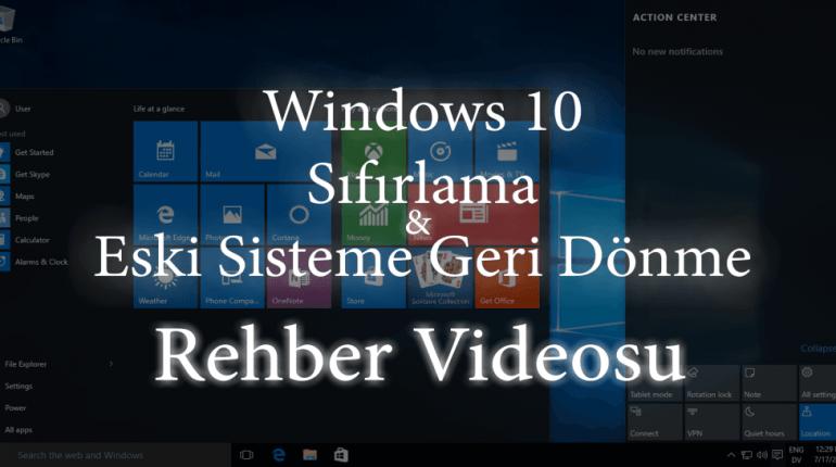 Windows 10 Sıfırlama ve Eski Sisteme Geri Dönme Rehber Videosu