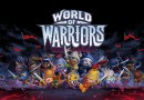 World of Warriors – Trailer