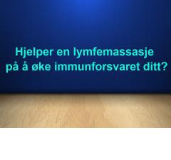 Hjelper en lymfemassasje på å øke immunforsvaret ditt?