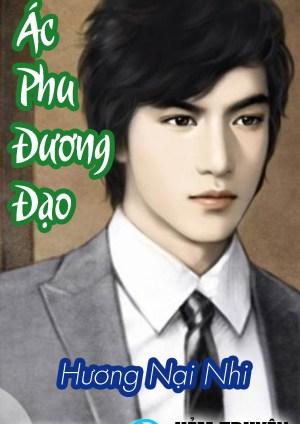 Đọc truyện Ác phu đương đạo của Hương Nại Nhi trên HEMTRUYEN.COM