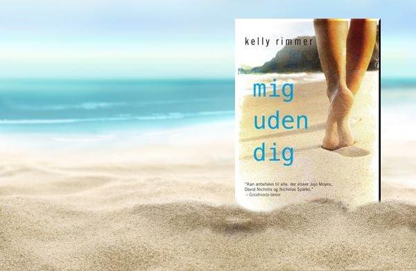 """Boganmeldelse Hende Jensen blog - """"Mig uden dig"""" af Kelly Rimmer"""