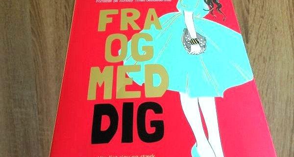 """Anmeldelse: """"Fra og med dig"""" af Mhairi McFarlane - Bogfinken bogblog"""