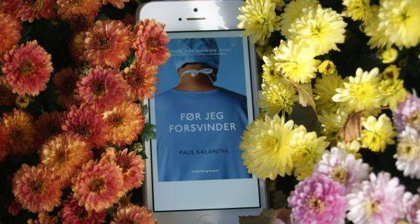 """""""Før jeg forsvinder"""" af Paul Kalanithi boganmeldelse - Bogfinken bogblog"""