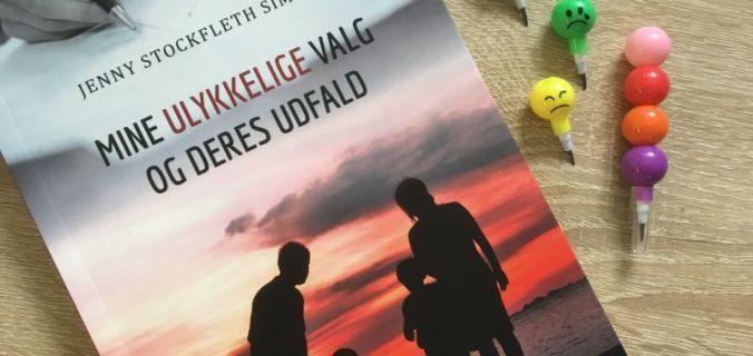 Mine ulykkelige valg og deres udfald af Jenny Stockfleth Simelev - Bogfinkens bogblog