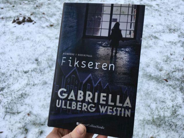 Fikseren (Mordene i Hudiksvall #3) af Gabriella Ullberg Westin - Bogfinkens bogblog