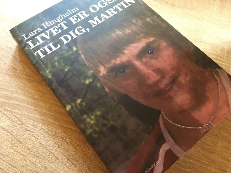 Livet er også til dig, Martin af Lars Ringholm - Bogfinkens bogblog