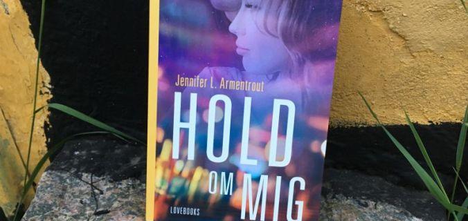 Hold om mig af Jennifer L. Armentrout - Bogfinkens bogblog