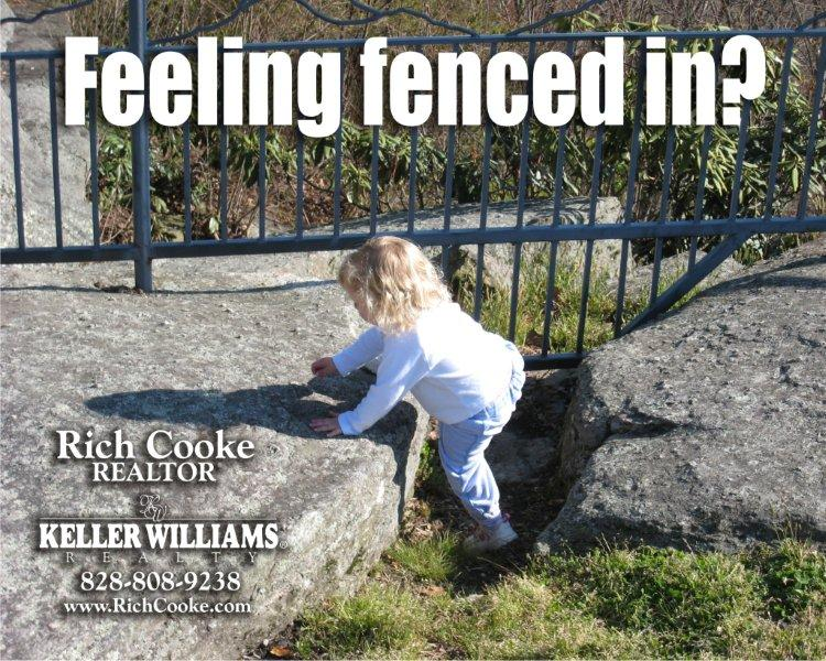 Feeling fenced in?  Contact Rich Cooke for all your Hendersonville real estate needs.