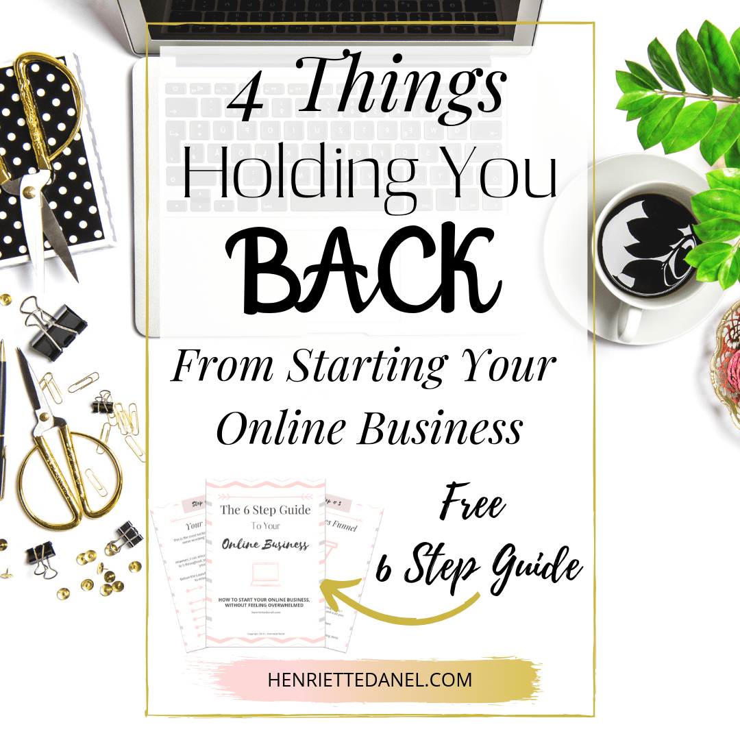 4 things holding you back from starting your online business