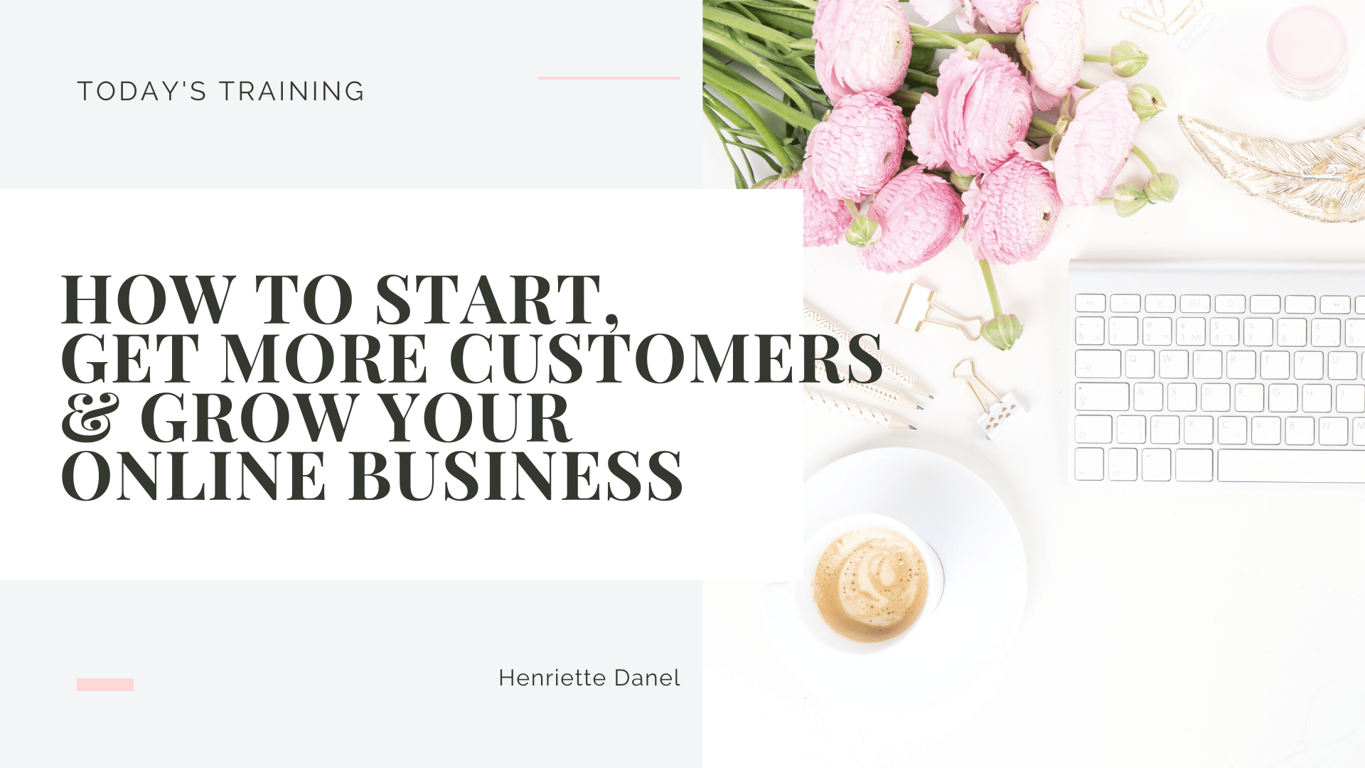 How to start, get customers and grow your online business