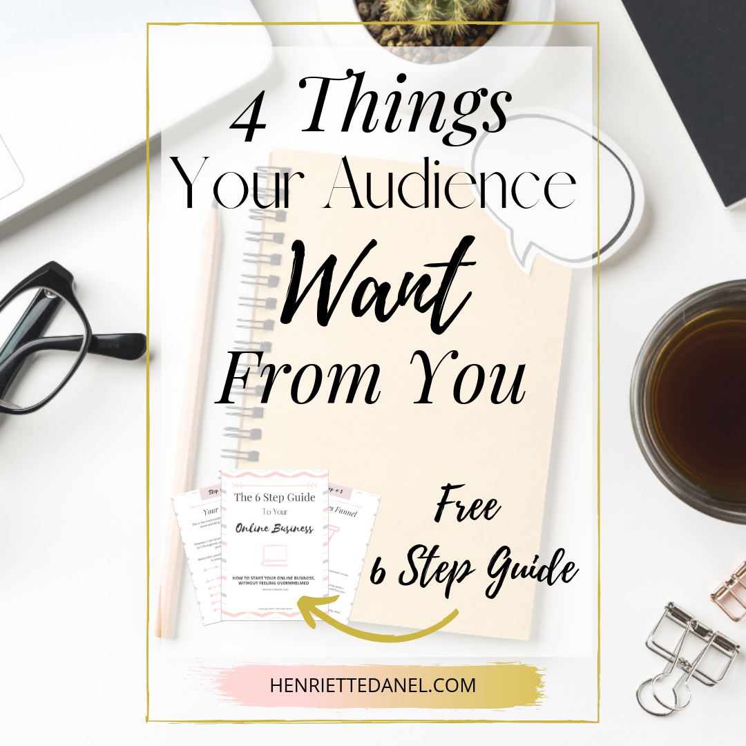 4 things your audience want form you