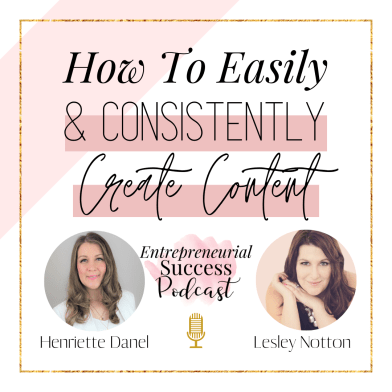 How To Easily & Consistently Create Content