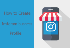 Instagram Business Account How to Create an Instagram Business Profile