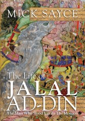 The Life of Jalal ad-Din by Mick Sayce