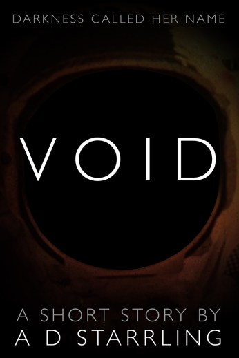 VOID, a short story by A D Starrling