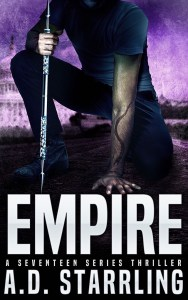 Empire, A Seventeen Series Thriller by A D Starrling