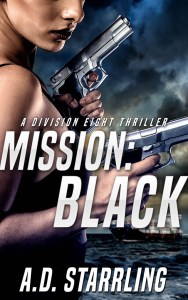 Mission Black, A Division Eight Thriller by A D Starrling