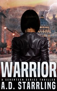 Warrior, A Seventeen Series Thriller by A D Starrling