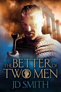 The Better of Two Men by JD Smith