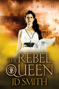 The Rebel Queen by JD Smith