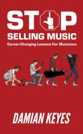 Stop Selling Music by Damian Keyes