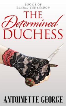 The Determined Duchess