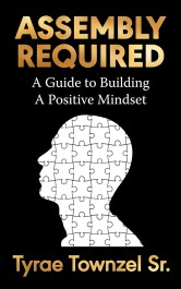 Assembly Required by Tyrae Townzel Sr.