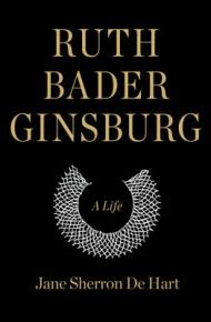Ruth Bader Ginsburg: a life - Jane Sherron De Hart