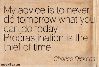 Quotation-Charles-Dickens-advice-tomorrow-procrastination-today-time-Meetville-Quotes-269008
