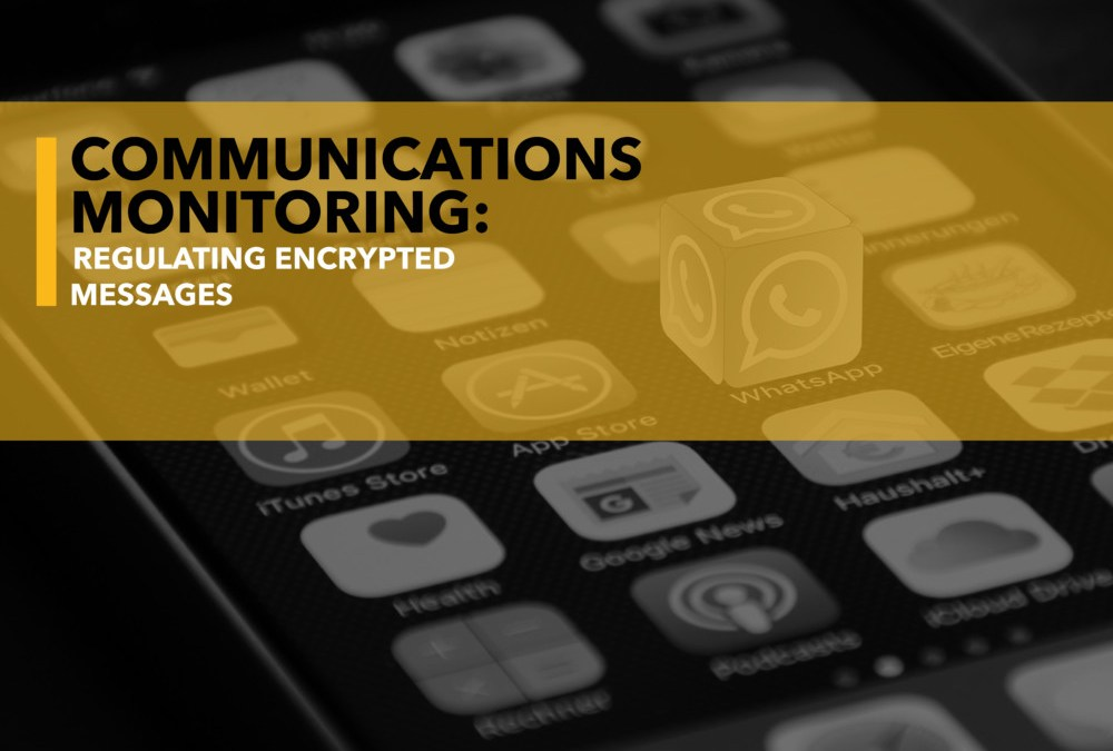 Communications Monitoring: Regulating Encrypted Messages