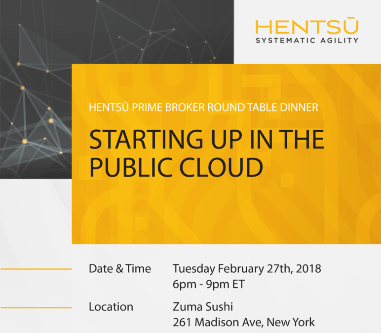 Hentsū Prime Broker Round Table: Starting up in the Public Cloud