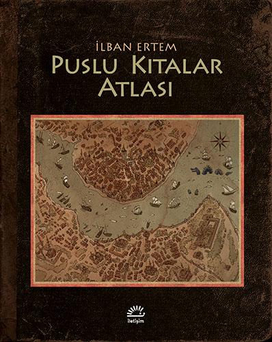 Puslu Kıtalar Atlası, İlban Ertem, İletişim Yayınları