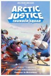 Sinopsis Poster Arctic Justice Thunder Squad