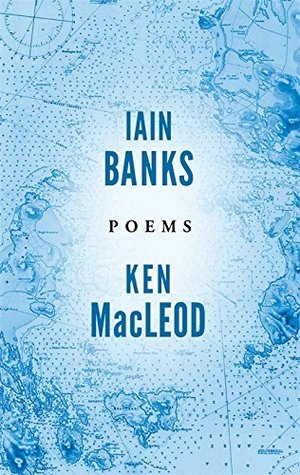 Poems, by Iain Banks and Ken MacLeod