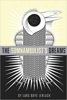 The Somnambulist's Dreams, by Lars Boye Jerlach