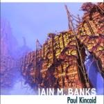 Iain M. Banks, by Paul Kincaid