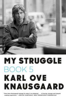 My Struggle: Book 5, by Karl Ove Knausgaard