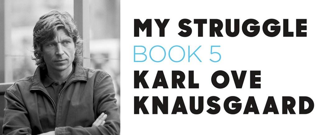 My Struggle 5 Knausgaard