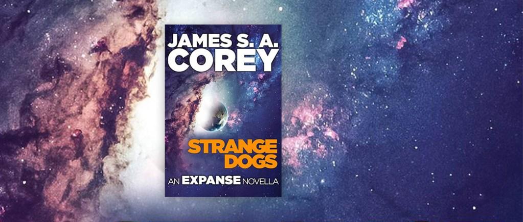 Strange Dogs James S.A. Corey